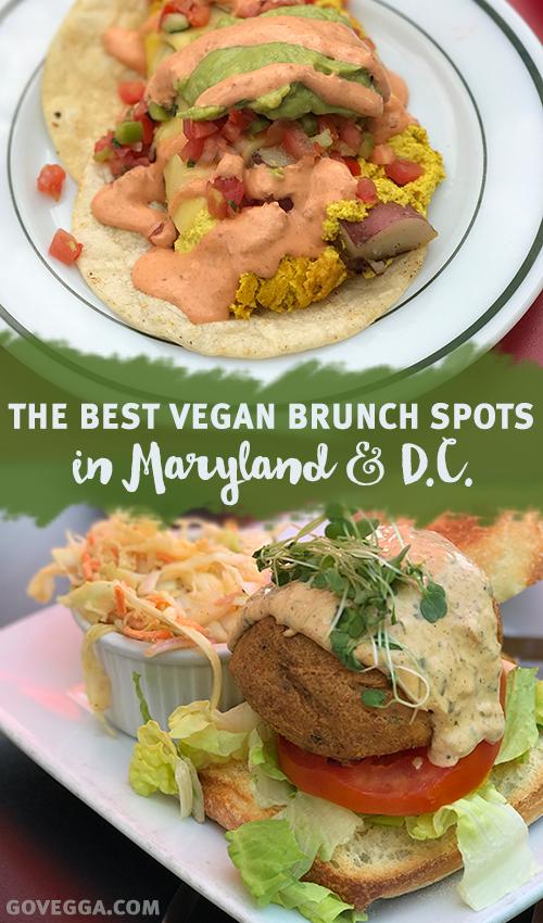 The Best Vegan Brunch In Washington D C And Maryland Govegga Com Vegan Brunch Food Spot Delicious Vegan Recipes