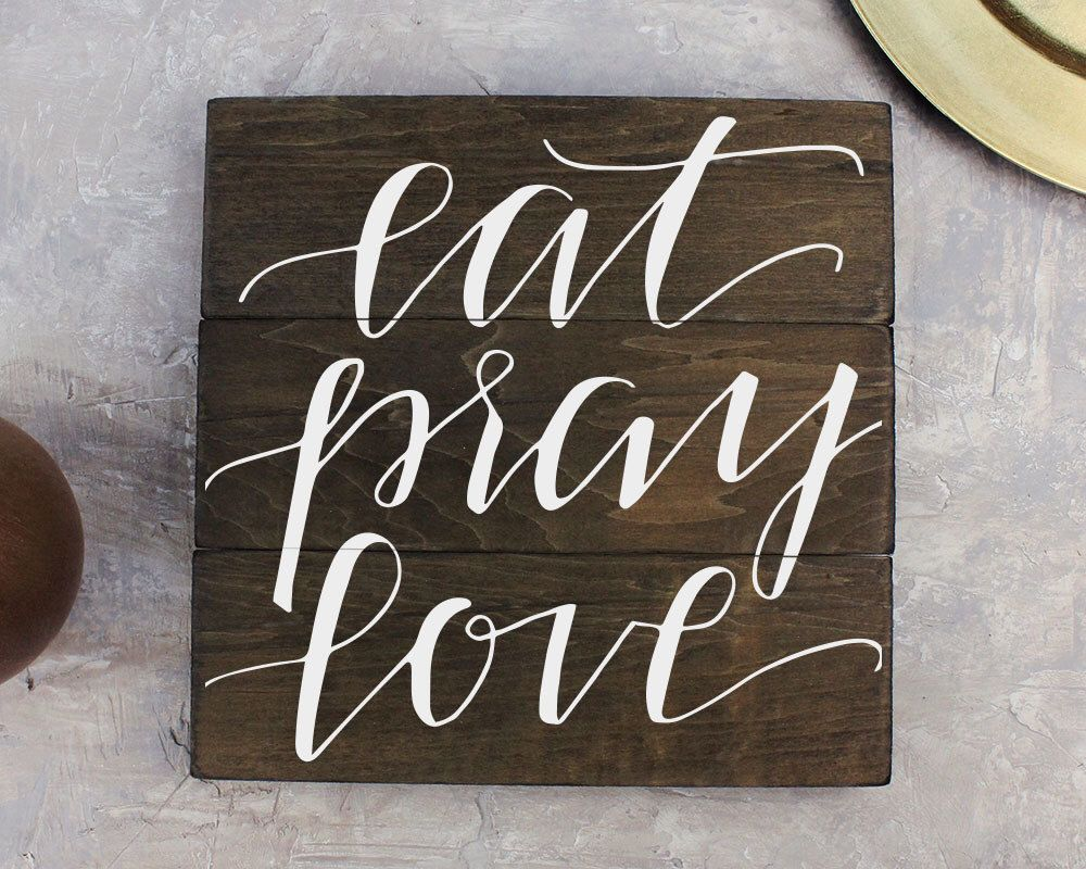 Gift For Kitchen Eat Pray Love Plank Wood Sign Gift For Friend Kitchen Decor Sign