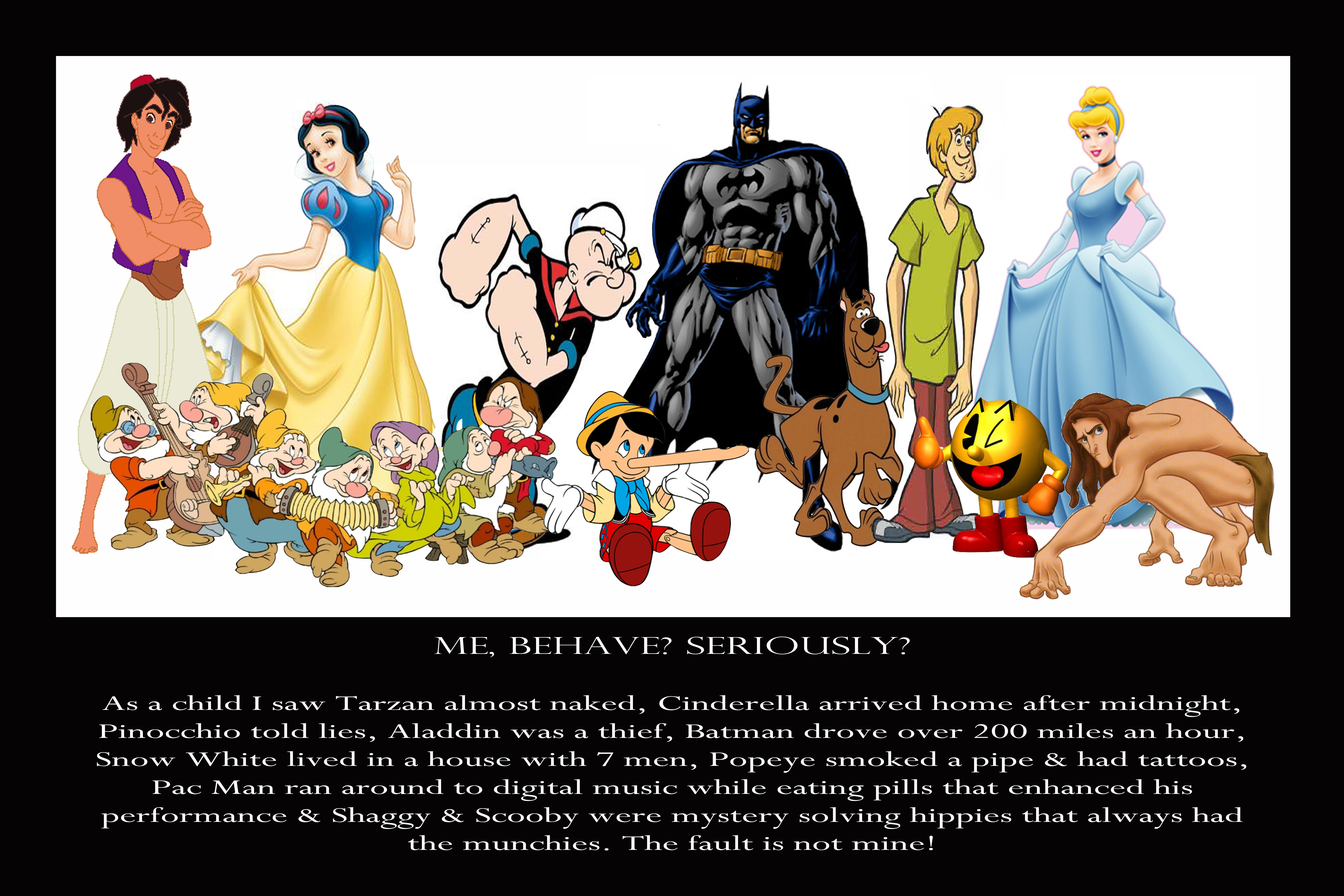 Me? Behave? Seriously? As a child, I saw Tarzan almost