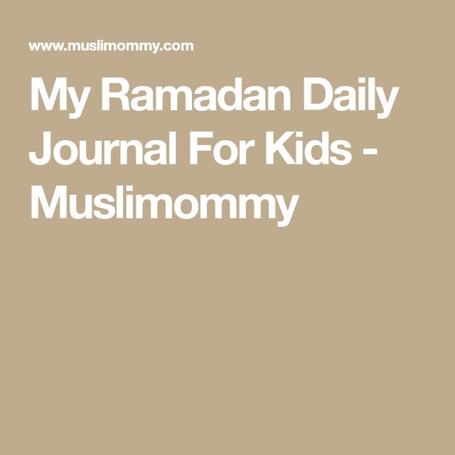 My Ramadan Daily Journal For Kids - Muslimommy