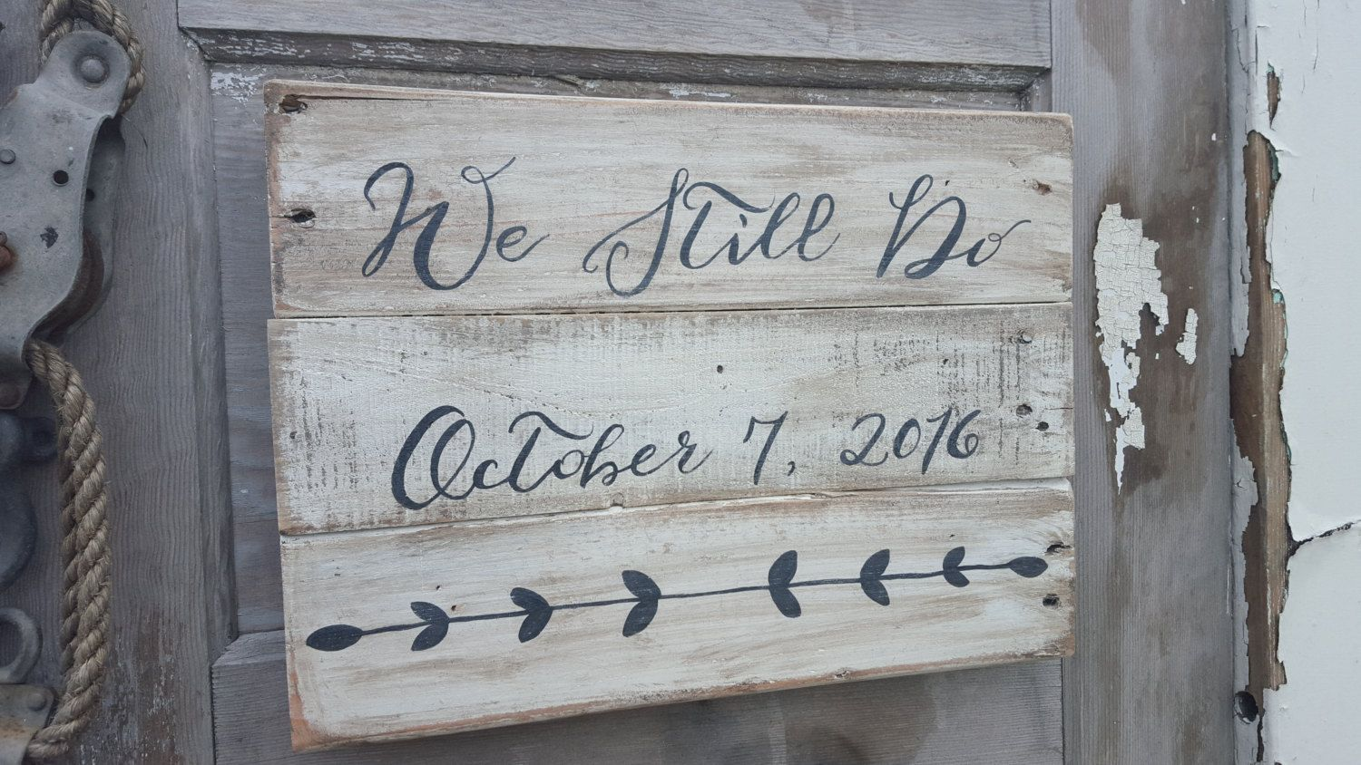 Love Quote Signs We Still Do Sign Rustic Weddings Farmhouse Sign Rustic Home