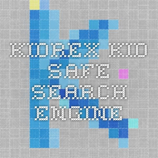 Kidrex Kid Safe Search Engine With Images Safe Search Engine