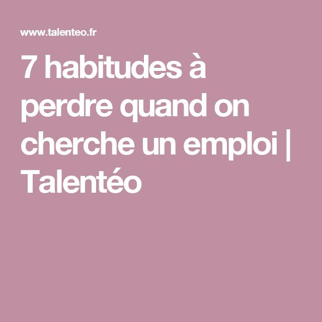 7 habitudes  u00e0 perdre quand on cherche un emploi