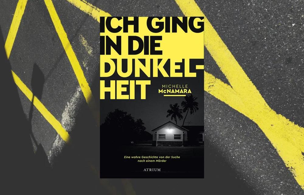Rezension Zu Ich Ging In Die Dunkelheit Von Michelle Mcnamara True Crime Lesen Literatur Zu Beschaftigt
