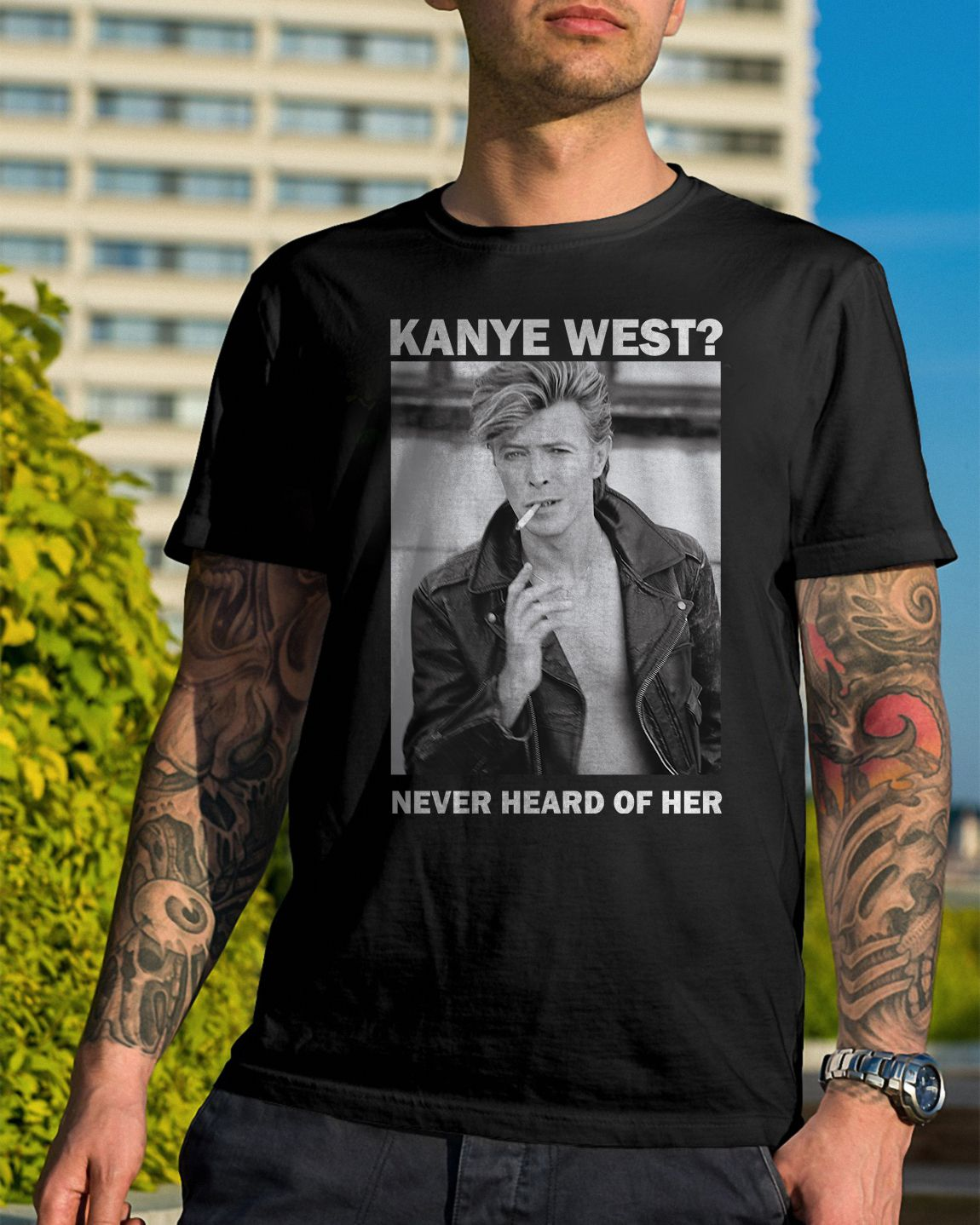 David Bowie Kanye West Never Heard Of Her Shirt Hoodie Sweater Kanye West Kanye David Bowie Shirt