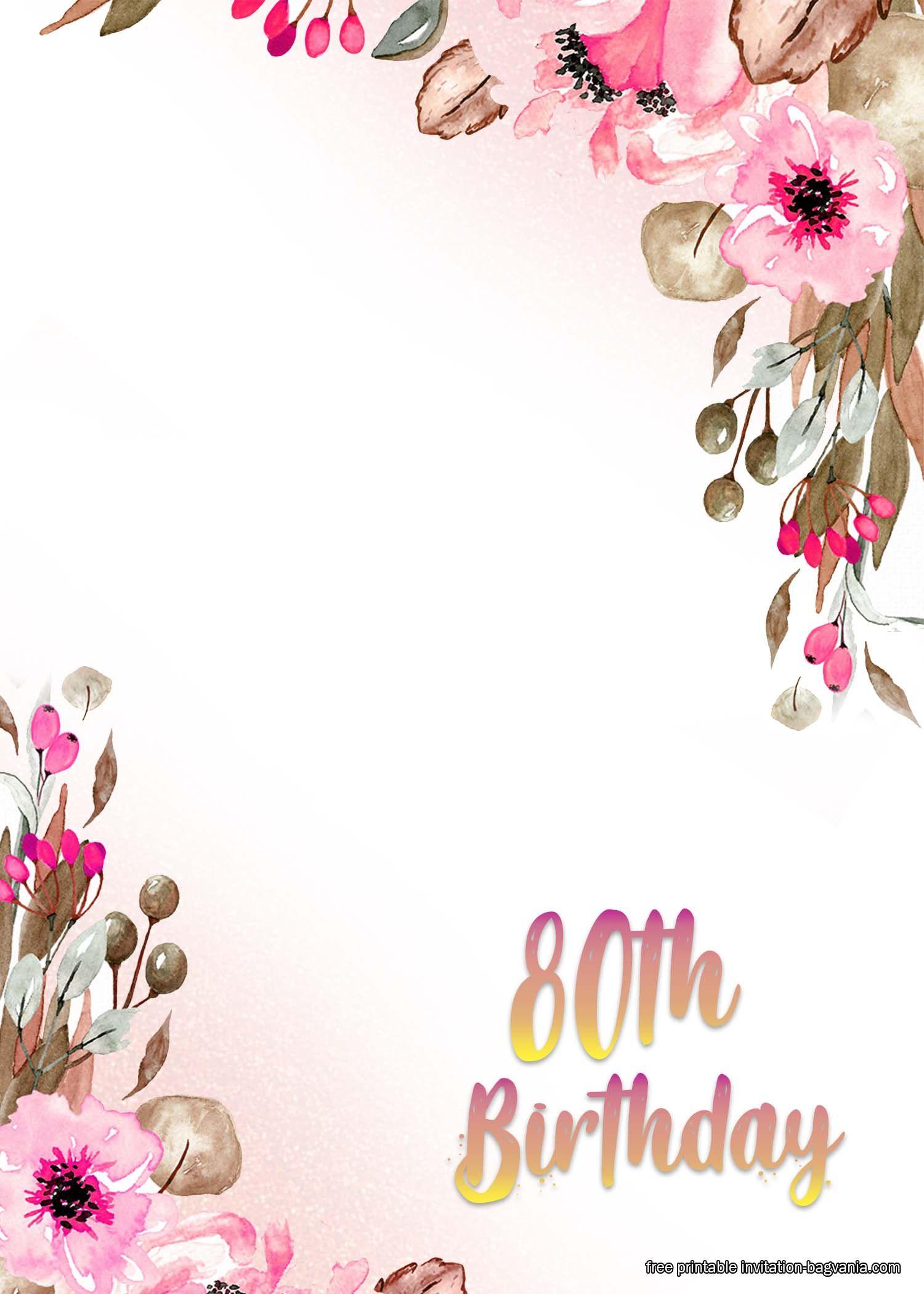 Free Printable 80th Birthday Invitation Templates 80th Birthday Invitations Birthday Invitation Templates Free Birthday Invitation Templates