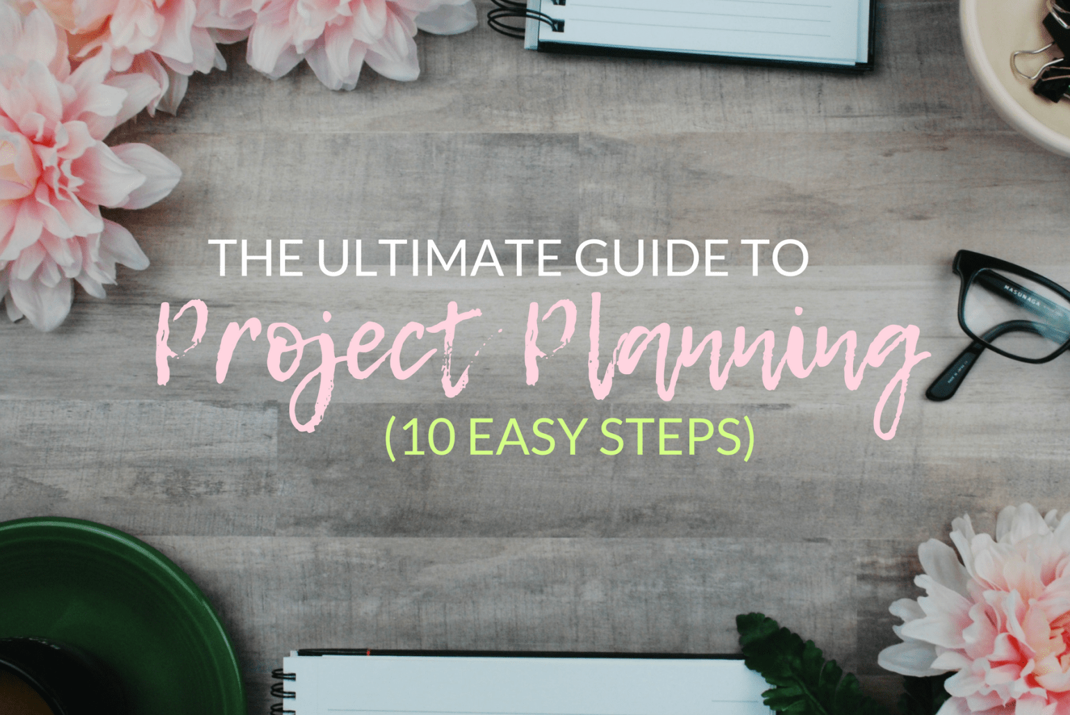 Master The Project Planning Process In 10 Easy Steps