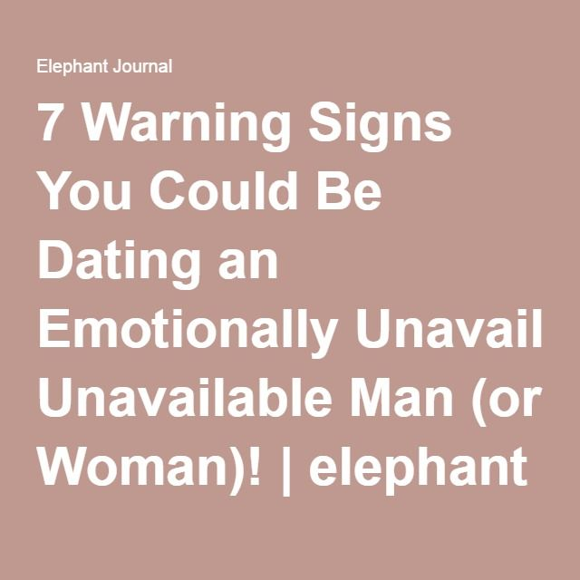 How to date a man who is emotionally unavailable