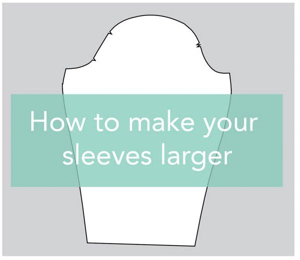 Tutorial: How To Make Sleeves Larger