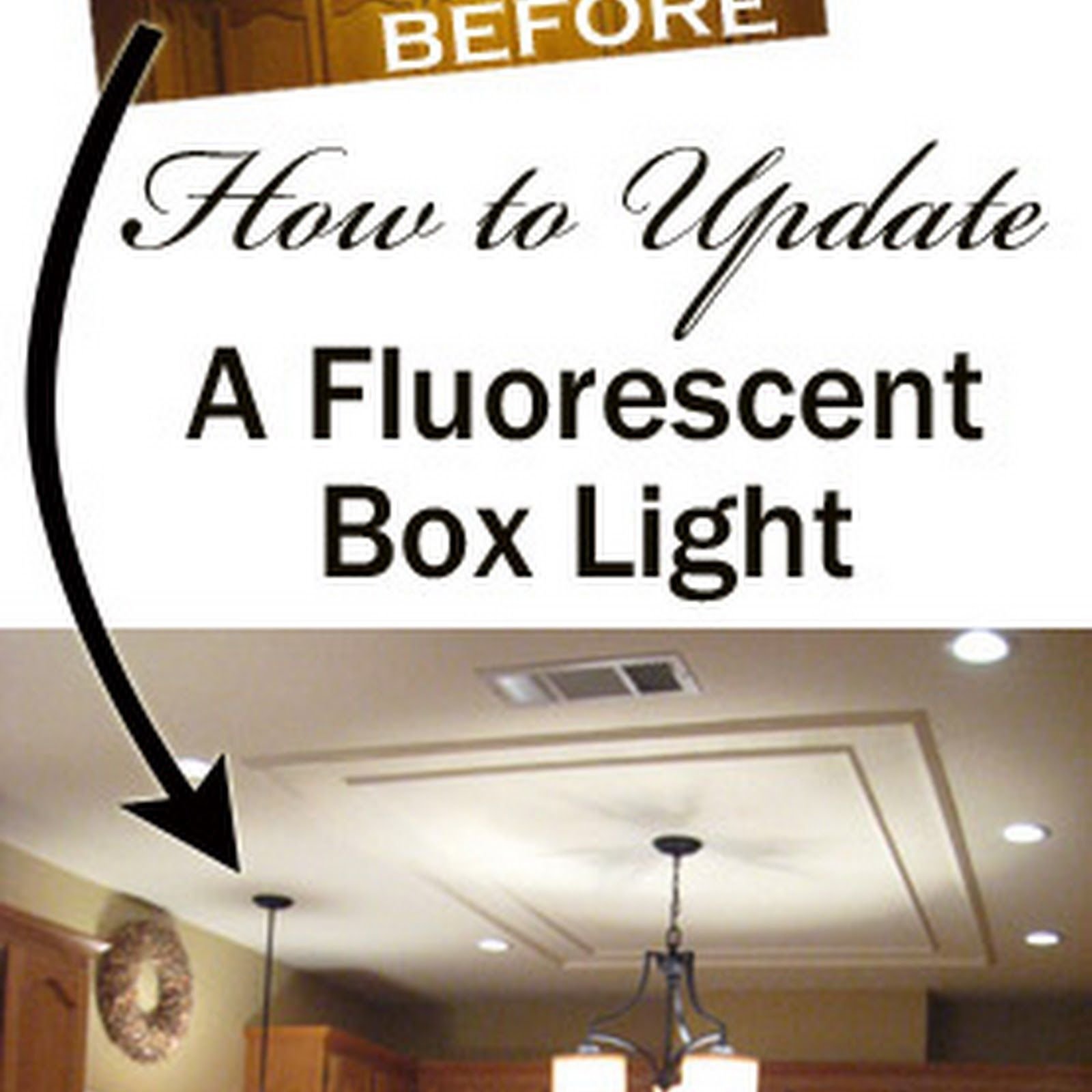 How To Remove And Replace A Large Fluorescent Light Box From Your Kitchen And Updat Diy Kitchen Lighting Installing Recessed Lighting Fluorescent Light Fixture