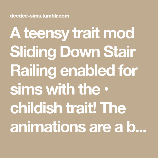 A Teensy Trait Mod Sliding Down Stair Railing Enabled For