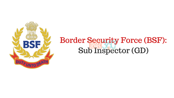 Border Security Force (BSF): Sub Inspector (GD)