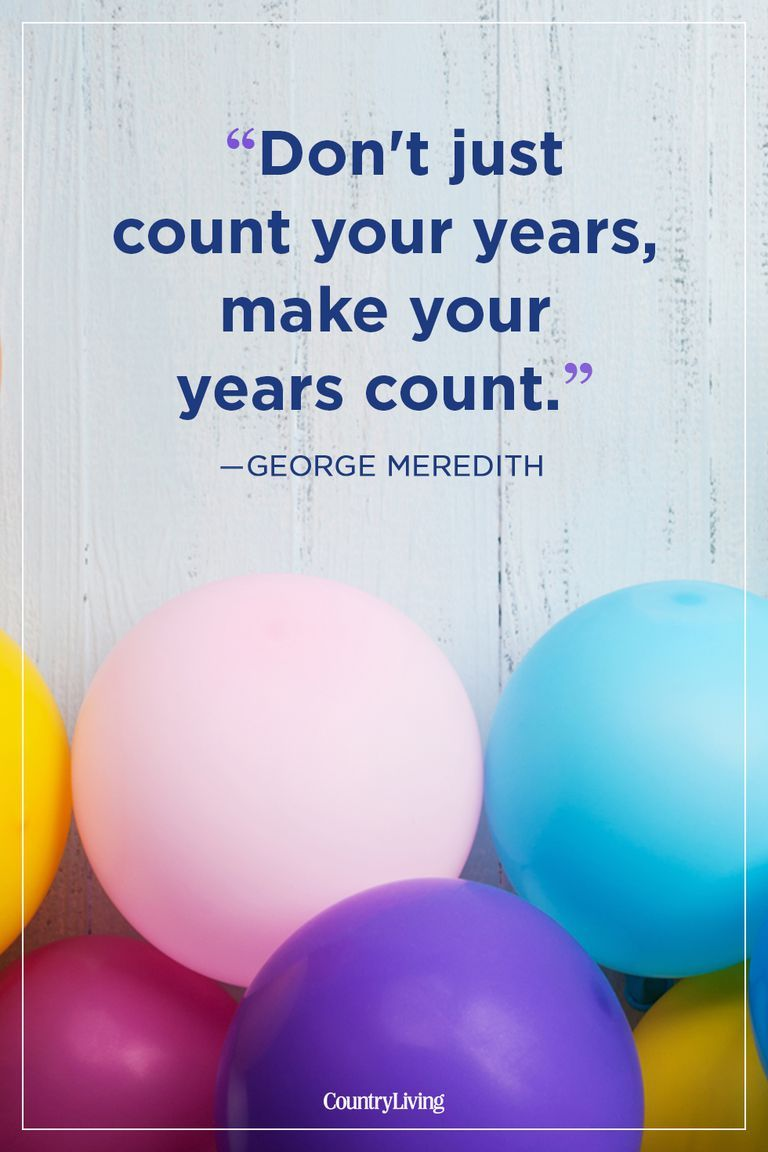 Our Favorite Birthday Quotes For Celebrating Each Age With Wisdom