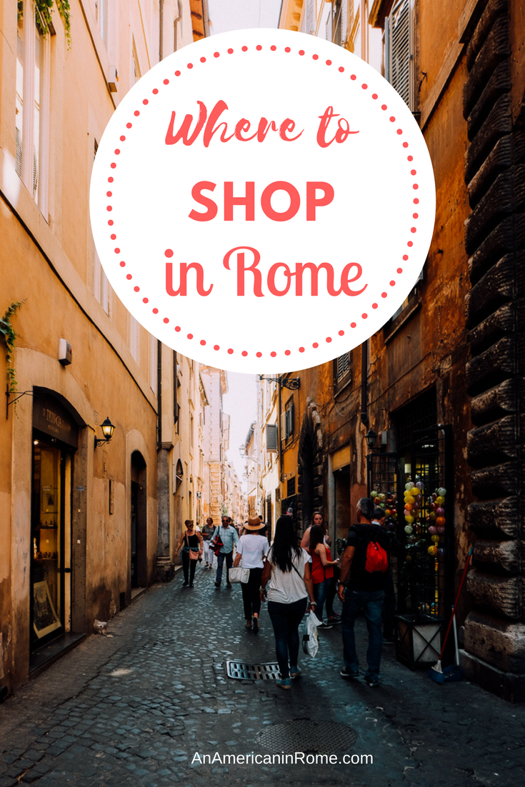 The Best Shopping Streets In Rome An American In Rome Rome Travel Rome Shopping Shopping In Italy