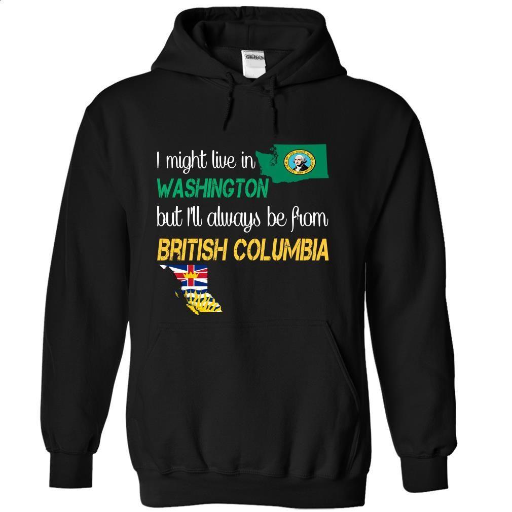 T shirt design qld - British Columbia Washington T Shirt Hoodie Sweatshirts Tshirt Design Shirt