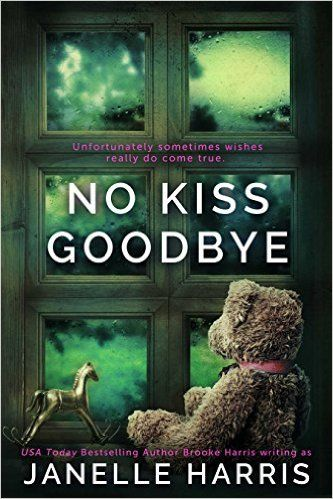No Kiss Goodbye Kindle Edition By Janelle Harris Literature