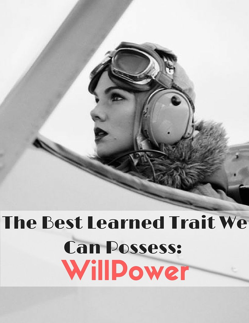 The Best Learned Trait We Can Possess: Willpower