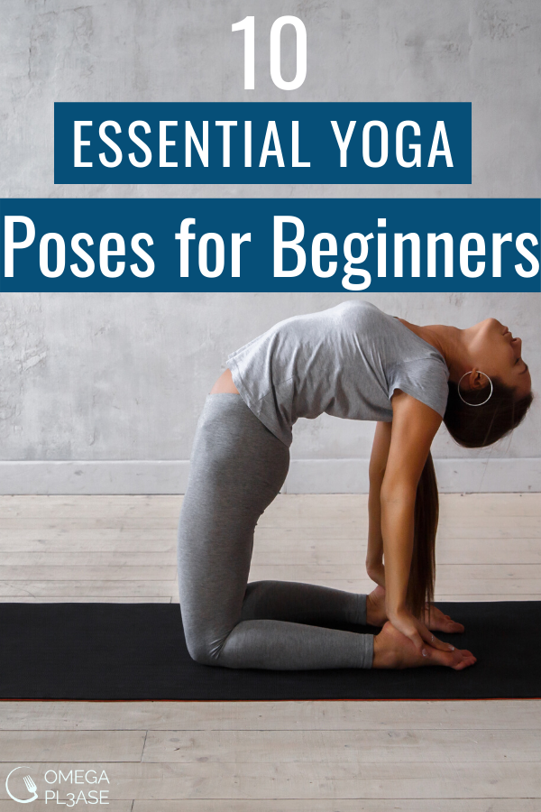 10 Effective Yoga Poses For Beginners Yoga Poses For Beginners Essential Yoga Poses Yoga For Flexibility