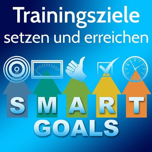 Mehr Erfolg und Motivation mit klaren Trainingszielen