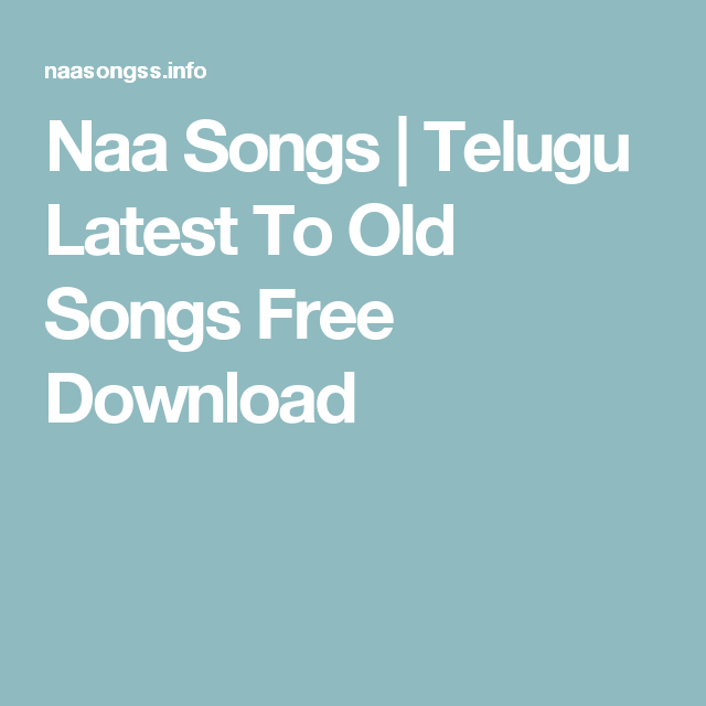 Naa Songs | Telugu Latest To Old Songs Free Download | New song download,  Songs, Mp3 song download