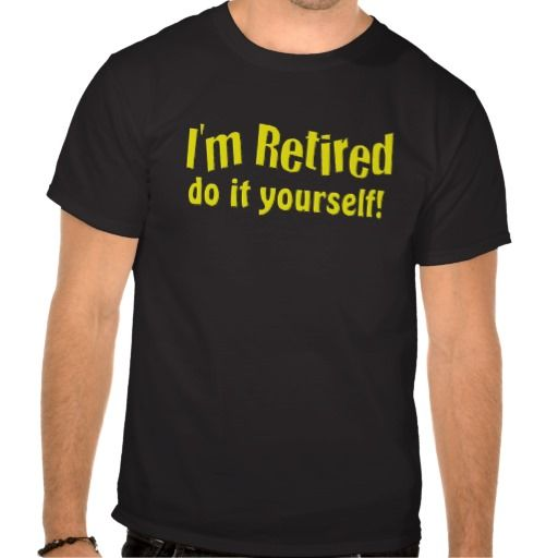 Im retired do it yourself t shirt design many styles and colours im retired do it yourself t shirt design many styles and solutioingenieria Image collections