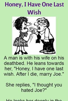 Honey, I Have One Last Wish (Funny Story) -