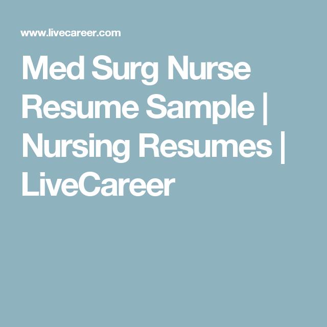 Med Surg Nurse Resume Sample  Nursing Resumes  Livecareer  Rn