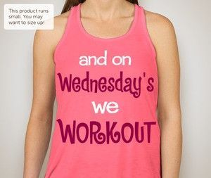 and on Wednesday's we workout