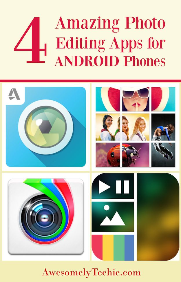 4 Amazing Photo Editing Apps for Android Phones Good