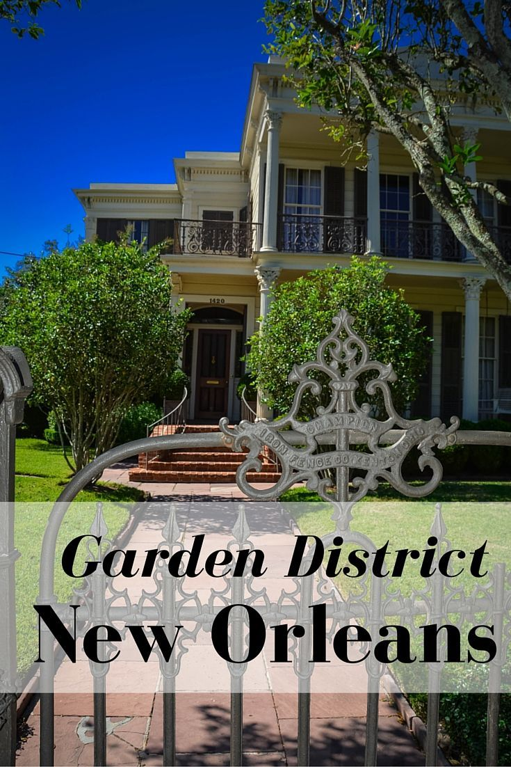 10 Cool Attractions On The New Orleans Garden District Tour Gardens Vacation And Wanderlust