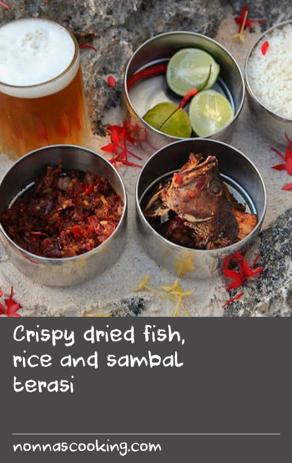 Crispy dried fish, rice and sambal terasi | Drying fish is a way of  preserving it at a time of plenty, to be used when there are less fish  being caught.