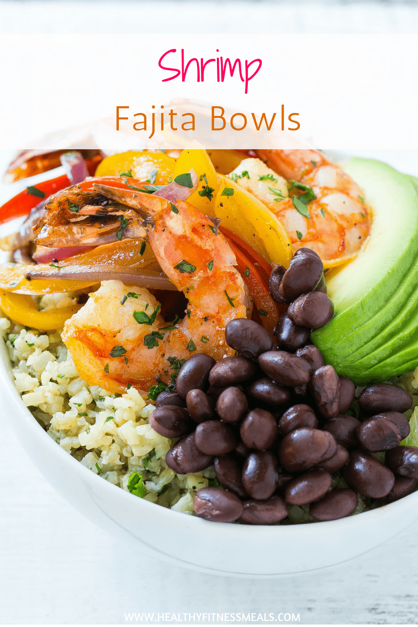Shrimp Fajita Bowls Shrimp Fajita Bowls | Healthy and Easy to make |  | Healthy fajitas | Healthy Fajita Recipe |  via @healthyfitnessmeals