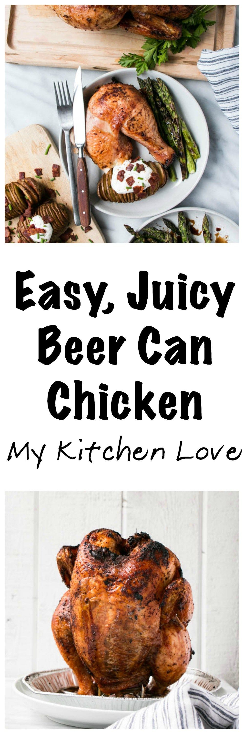 Easy Beer Can Chicken | My Kitchen Love. Juicy and flavourful ...