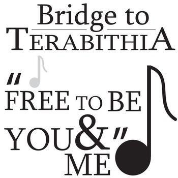 THE BRIDGE TO TERABITHIA Free to Be You and Me Analysis
