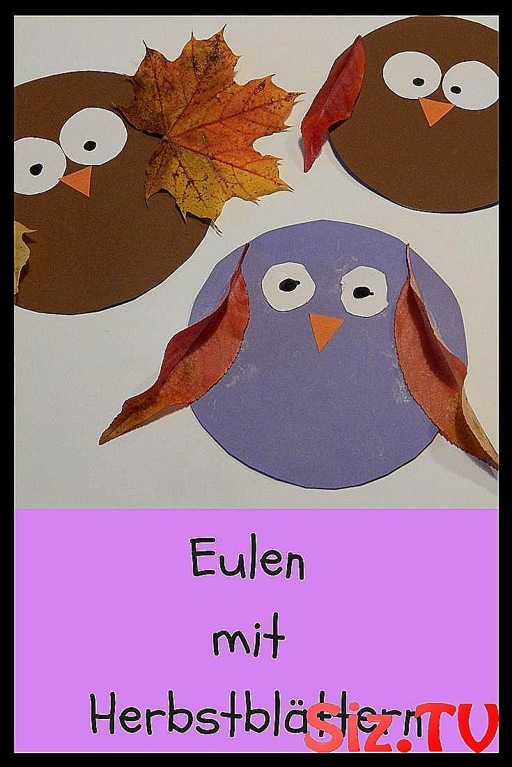 eulen herbst bl tter basteln kinder kindergarten #basteln #Blätter #eulen #Herbst #Kinder #Kindergarten #Kindergarten_basteln #Krippe #fallcraftsforkidspreschool