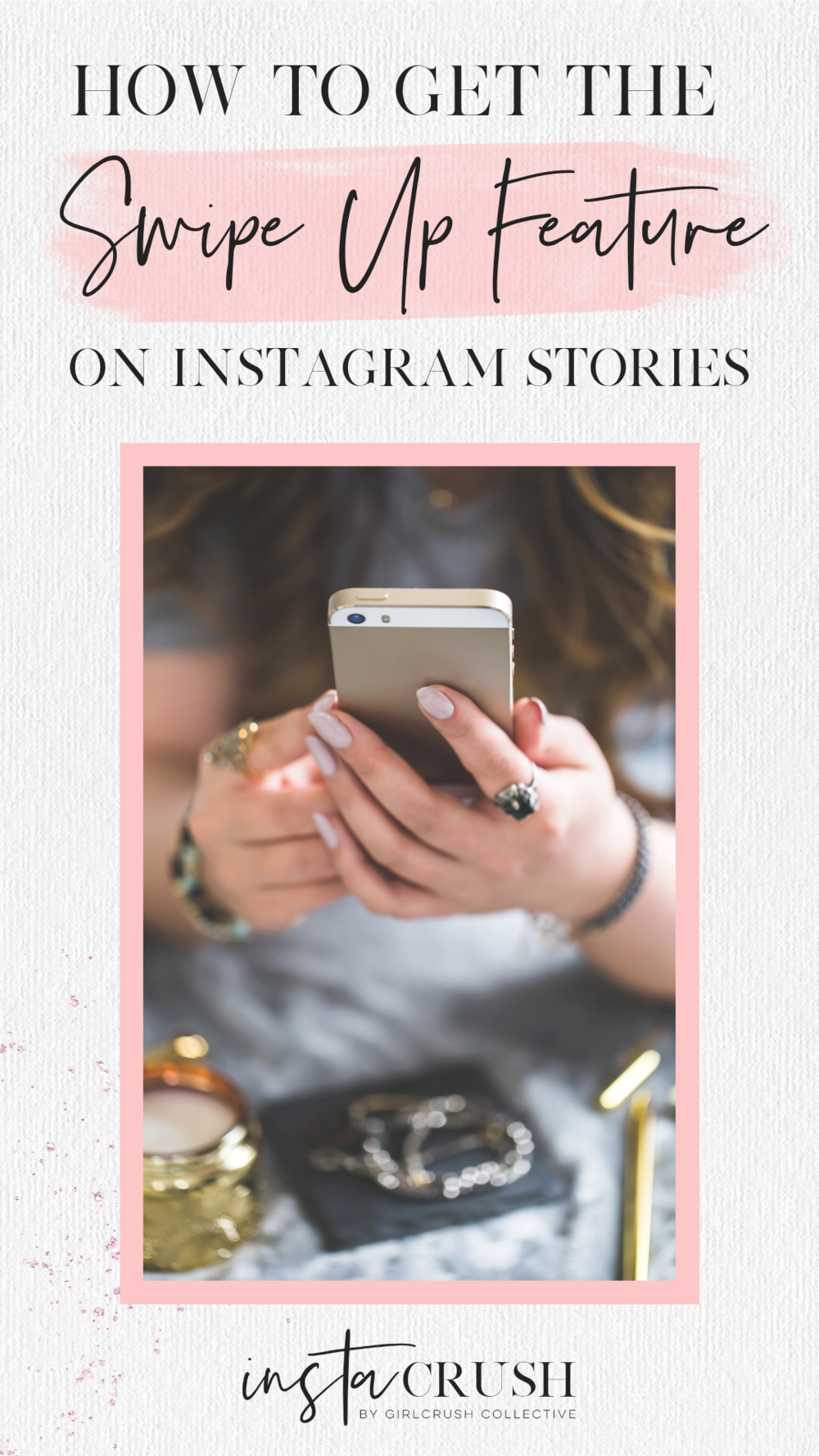 How To Get The Swipe Up Feature On Instagram Stories Instacrush Society By Girlcrush Collective Instagram For Business Instagram Marketing Tips Instagram Story Instagram Strategy