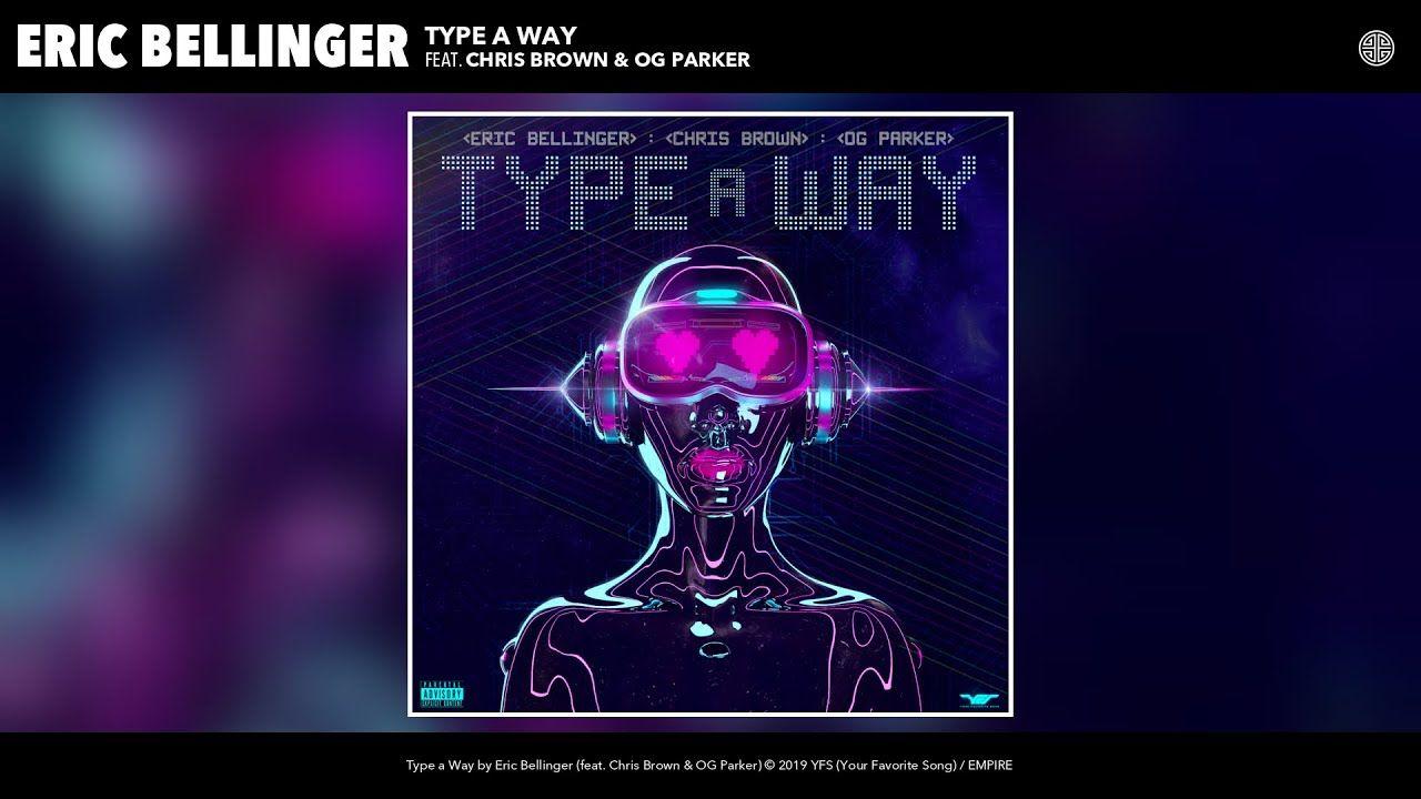 Eric Bellinger Type A Way Audio Feat Chris Brown Og Parker