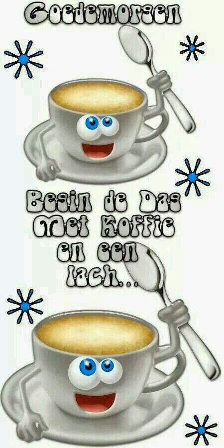 Citaten Over Koffie : Begin de dag met koffie en een lach goedemorgen