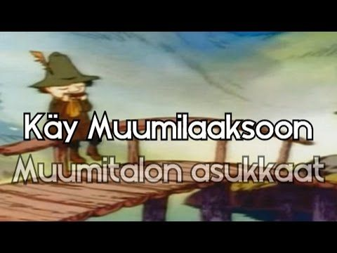 Käy Muumilaaksoon (Full Finnish 'Moomin' theme + lyrics) - YouTube