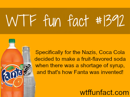Fanta - Coca cola and the NAZI connections WTF FUN FACTS HOME ...