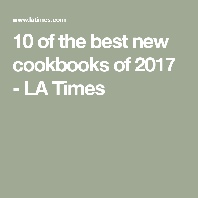10 Of The Best New Cookbooks Of 2017