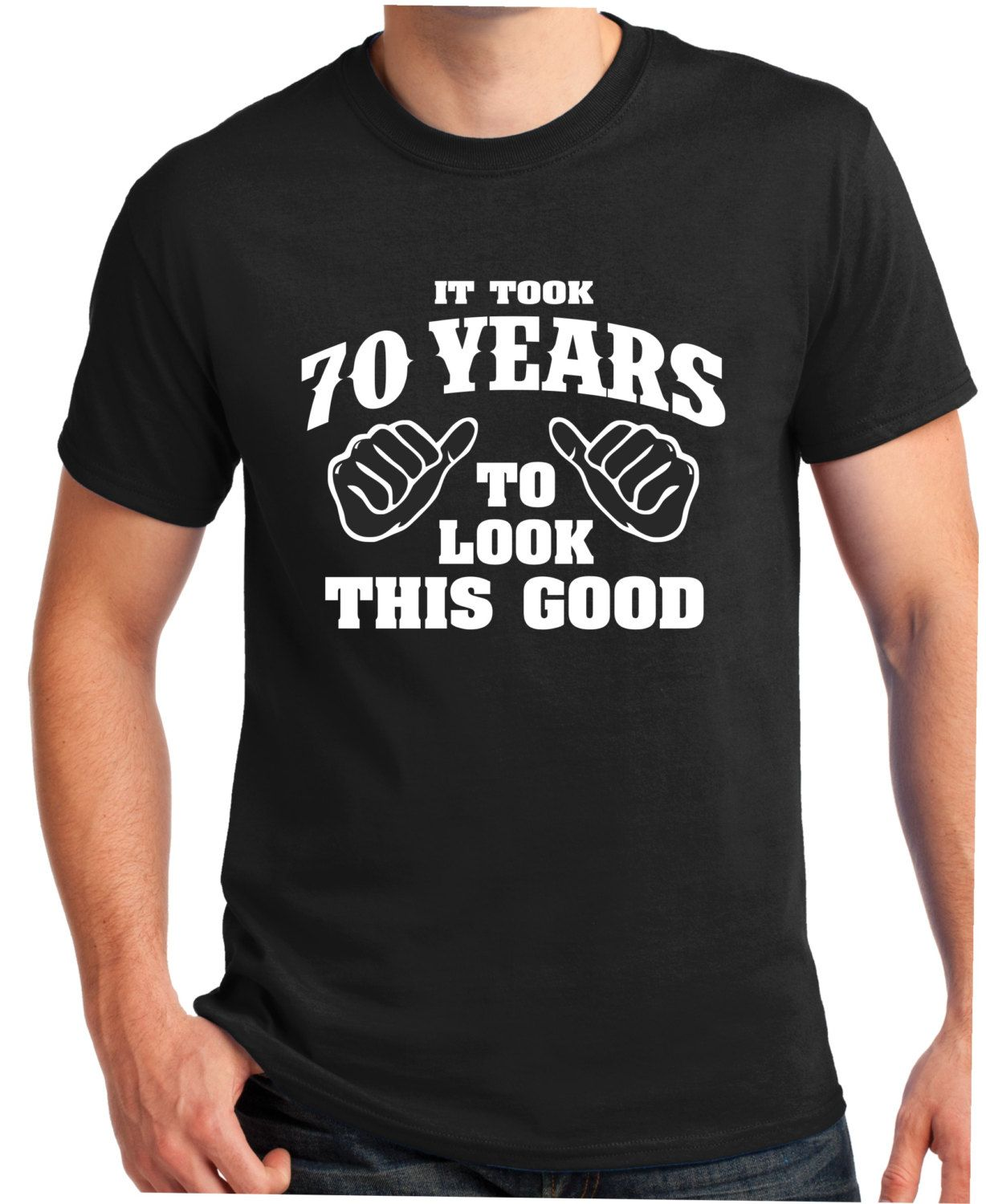 70th Birthday Gift Turning 70 Years Old To Look This Good 1945 Shirt Tee T For Him Funny Old1945 By BluYeti On Etsy