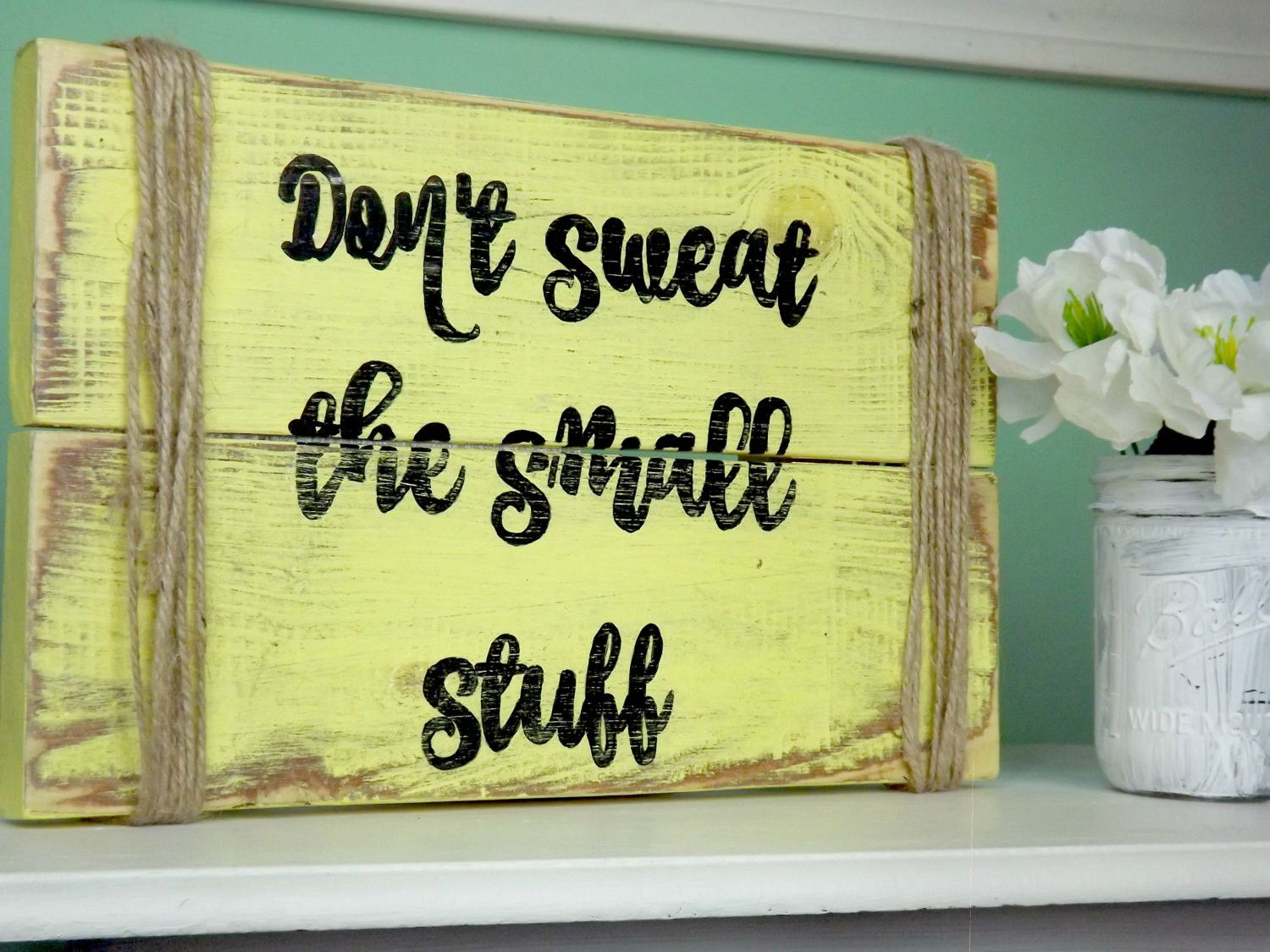 Don\'t Sweat The Small Stuff- Rustic Wall Decor- Inspirational Wall ...