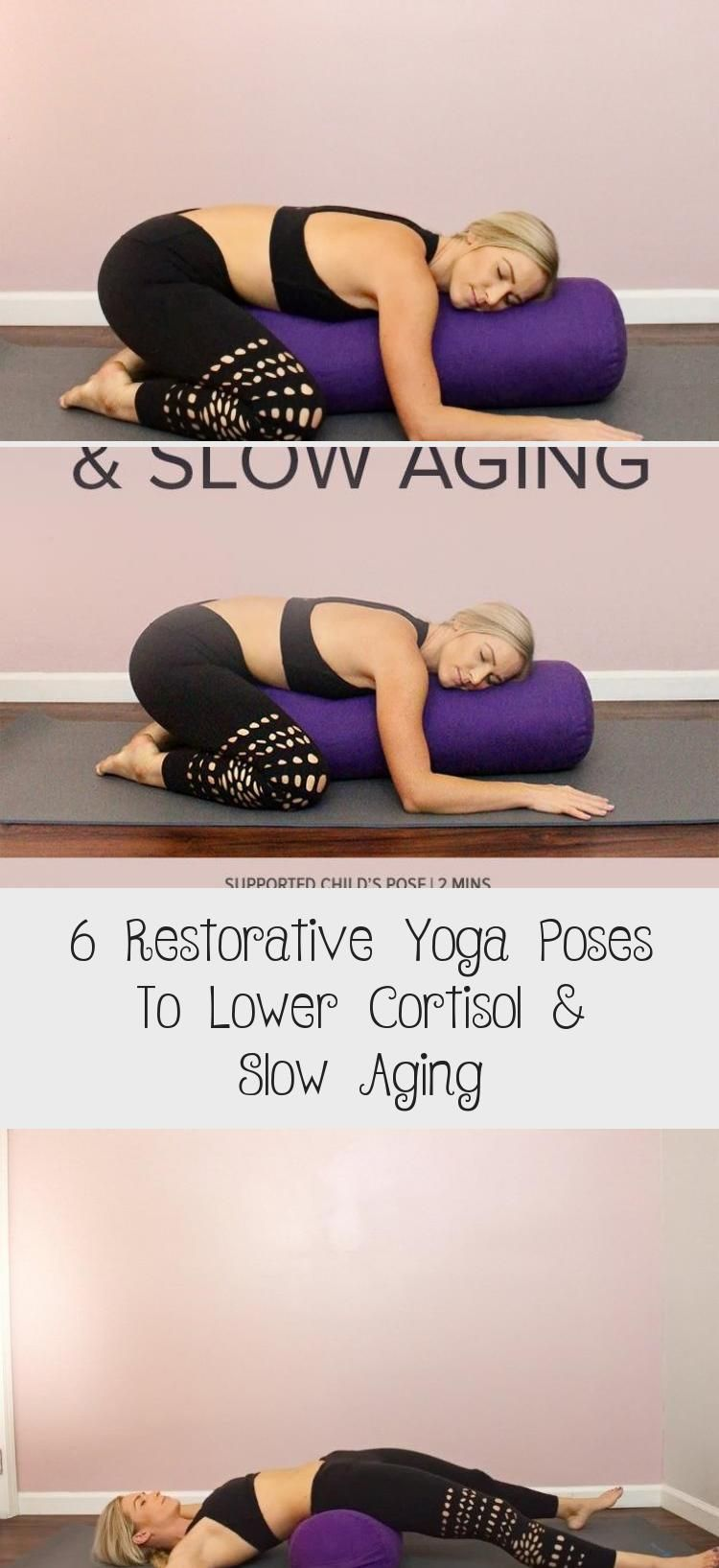 6 Restorative Yoga Poses To Lower Cortisol Slow Aging Gentle Easy Yogaposesnames 2personyog Restorative Yoga Poses Restorative Yoga Muscles In Your Body