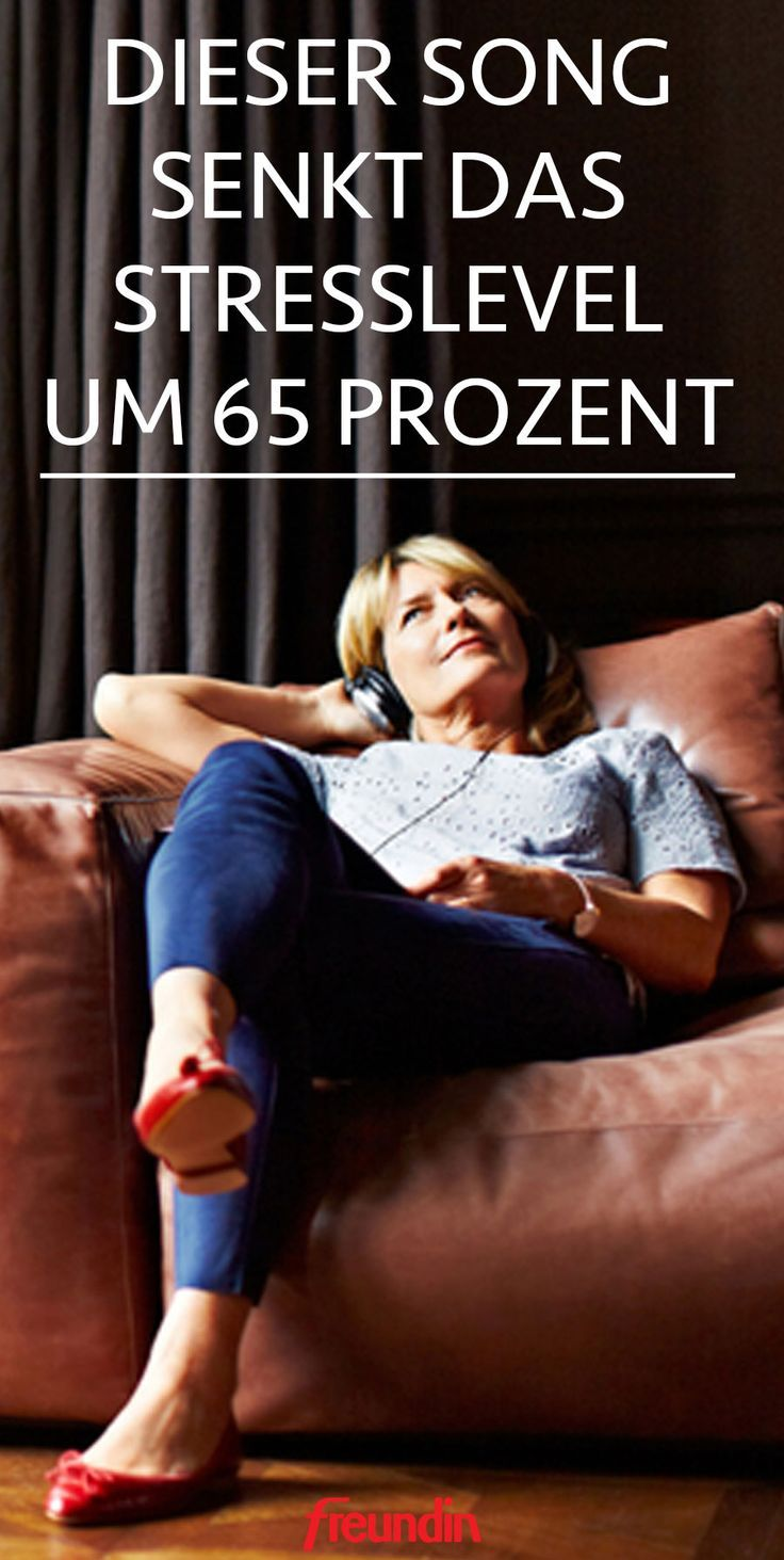 Dieser Song senkt Ihr Stresslevel um 65 Prozent | freundin.de