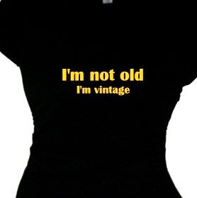 I'm Not Old I'm Vintage Tee Shirt, Retirement Tee Shirt, Retiring Gift, Gift for Boomer Women, Woman's Funny T-Shirt Saying, Message, Quote on Etsy, $24.95