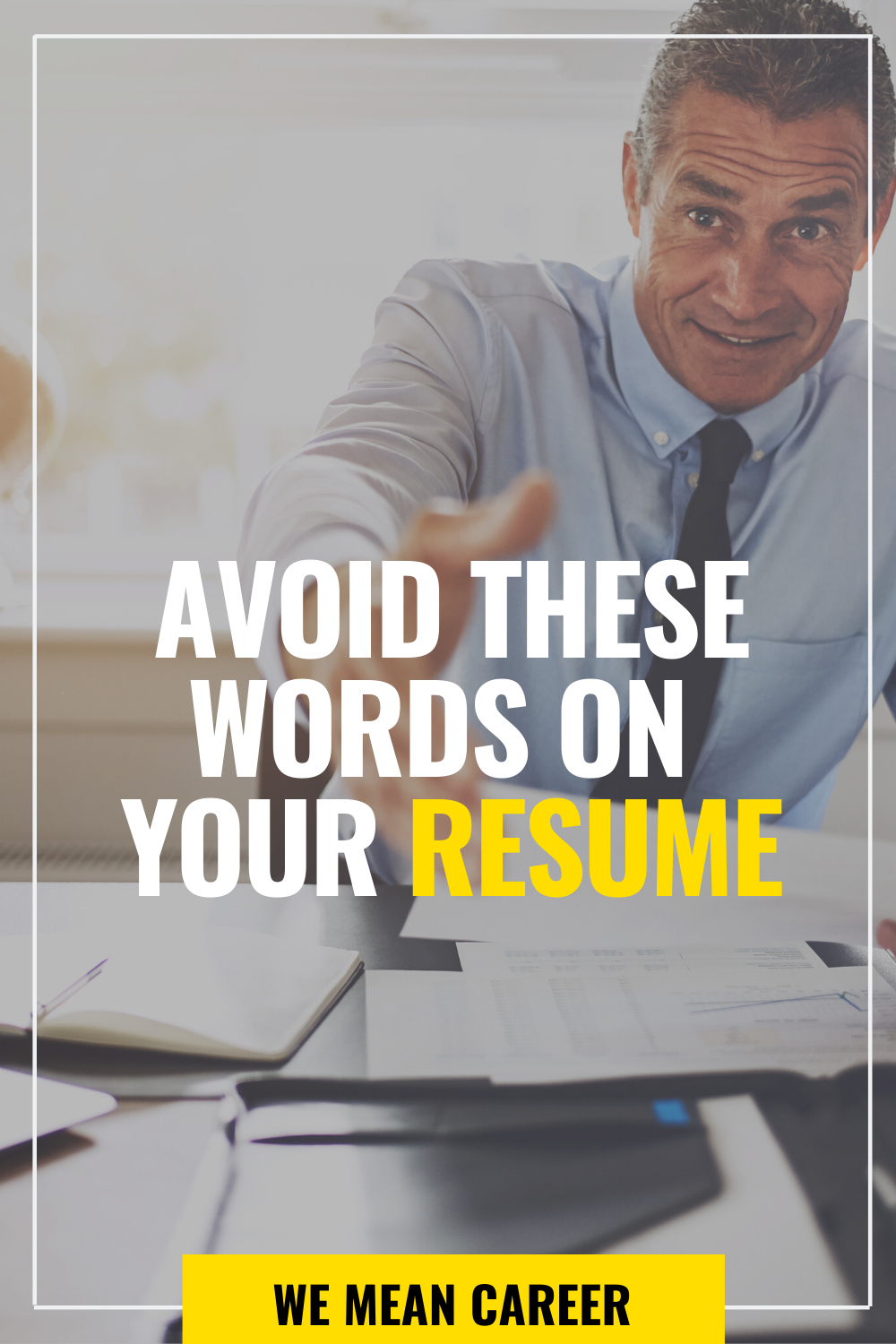 Avoid These Words on Your Resume in 2020 Resume tips