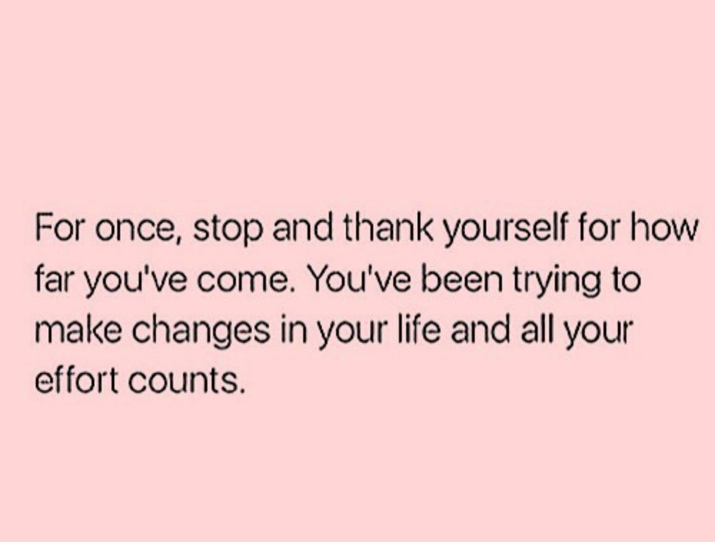 I Don T Think We Give Ourselves Enough Credit We Are Always Beating Ourselves Up For Not Getting Enough Done Not Credit Quotes Know Yourself Quotes Words