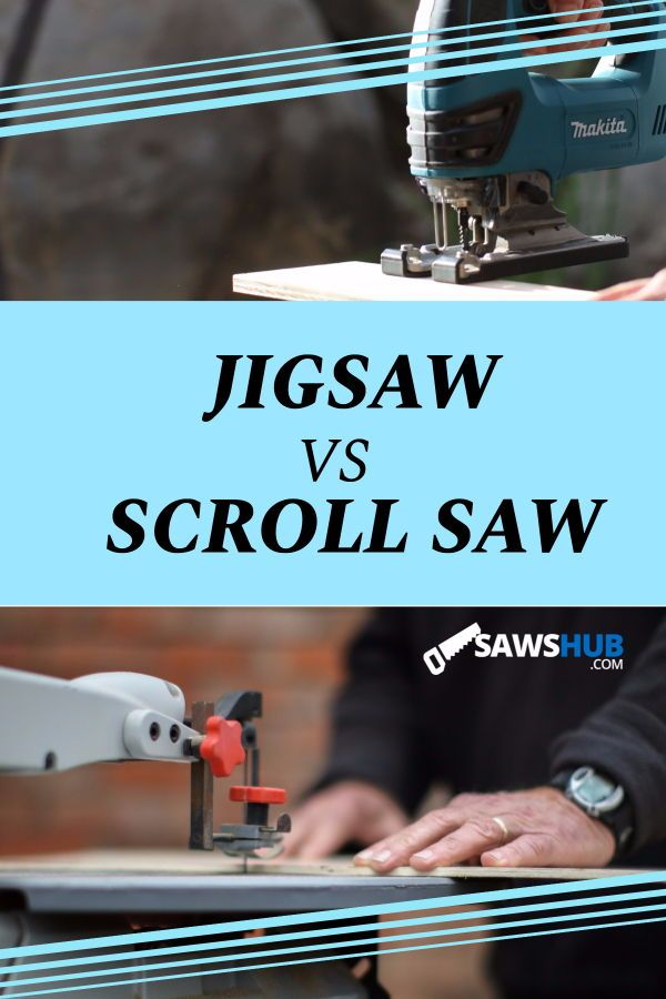 Jigsaw vs Scroll Saw: Which is Best and When to Use Each ...