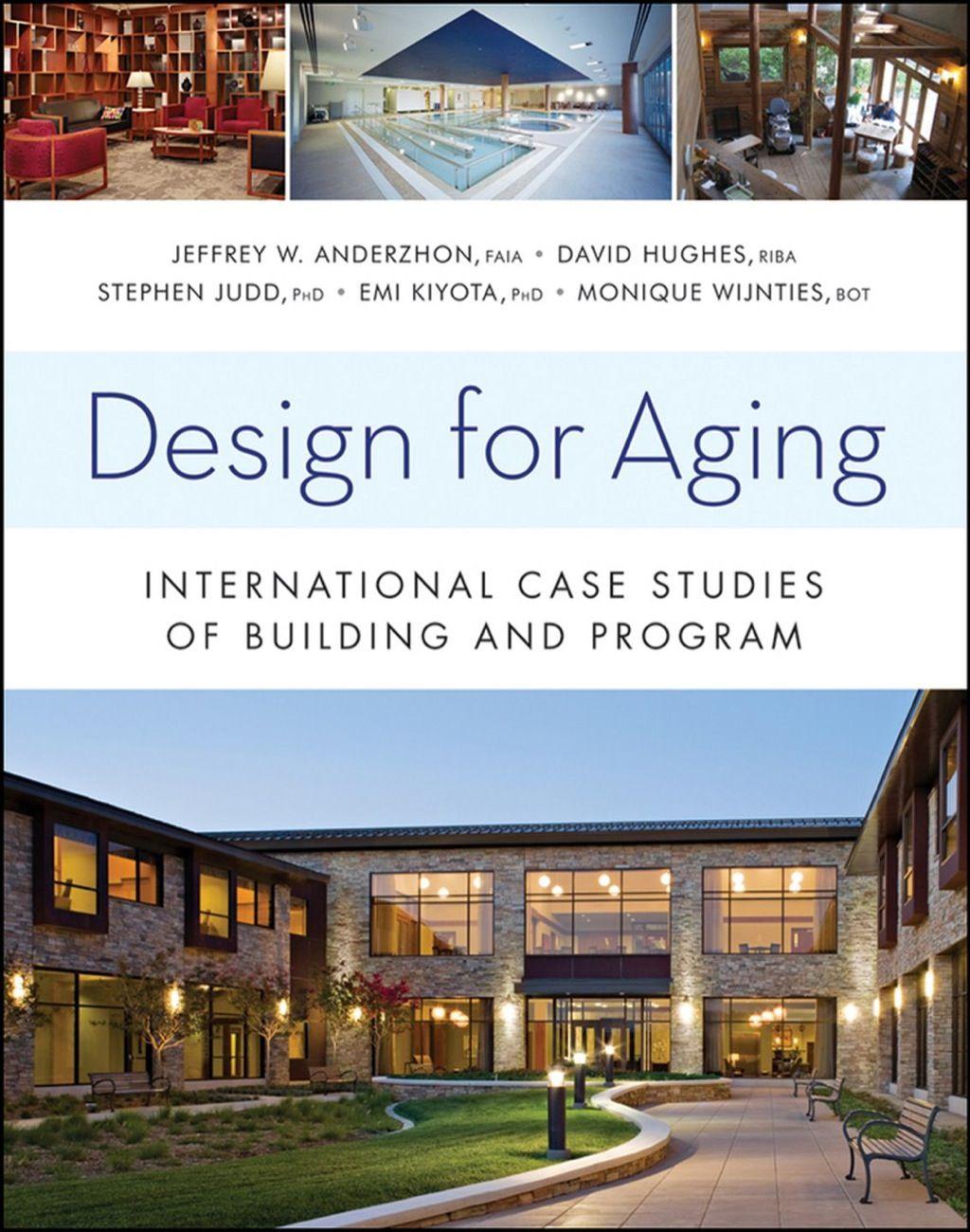 Design For Aging: International Case Studies Of Building
